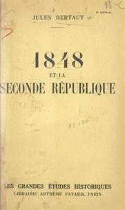 Jules Bertaut - 1848 et la Seconde République.