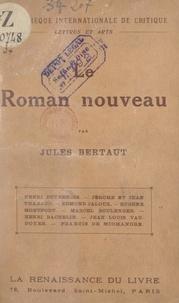 Jules Bertaut - Le roman nouveau.