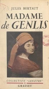 Jules Bertaut - Madame de Genlis.