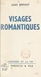 Jules Bertaut - Visages romantiques.