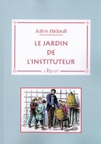 Jules Bidault - Le jardin de l'instituteur.