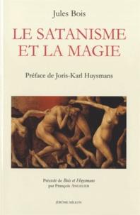 Jules Bois - Le Satanisme et la magie (1895) - Précédé de Bois et Huysmans.