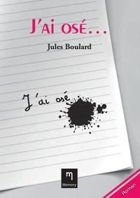 Jules Boulard - J'ai osé….