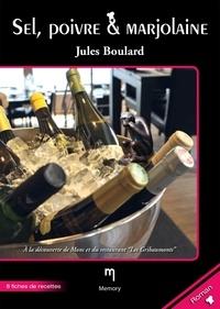 Jules Boulard - Sel, poivre & Marjolaine.