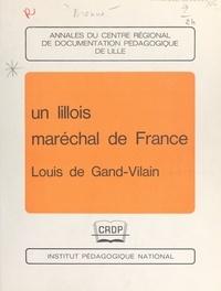 Jules Brenne - Un Lillois maréchal de France, Louis de Gand-Vilain.