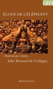 Jules Brossard de Corbigny - Eloge de l'éléphant.