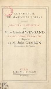 Jules Cambon et Maxime Weygand - Le fauteuil du maréchal Joffre - Discours de réception de M. le général Weygand à l'Académie française et réponse de M. Jules Cambon, 19 mai 1932 à l'Académie française.