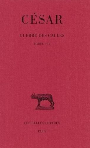 Jules César - Guerre des Gaules - Tome 1, Livres I-IV.