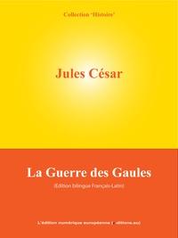 Jules César - La Guerre des Gaules - De Bello Gallico.