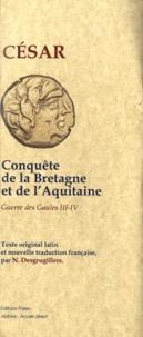 Jules César - La Guerre des Gaules - Livre III et IV, Conquête de la Bretagne et de l'Aquitaine.