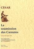 Jules César - La Guerre des Gaules - Livre 8, La soumission des Carnutes. Edition bilingue français-latin.