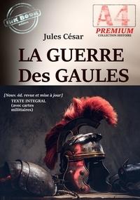 Jules César - La guerre des Gaules - édition intégrale.