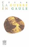 Jules César - La guerre en Gaule.