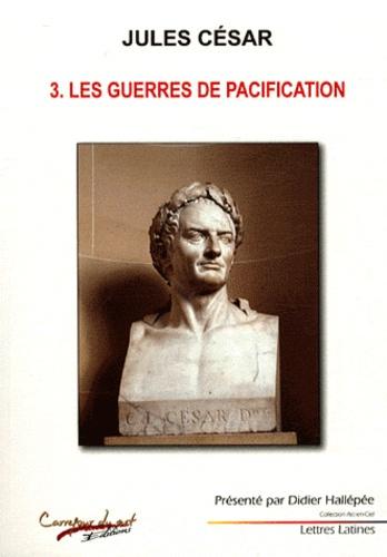 Jules César - Les guerres de pacification.