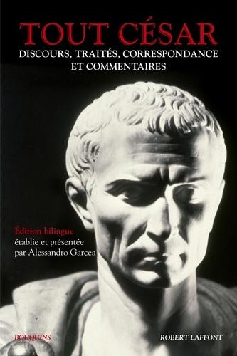 Tout César. Discours, traités, correspondance et commentaires