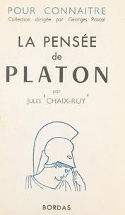 Jules Chaix-ruy et Georges Pascal - Pour connaître la pensée de Platon.