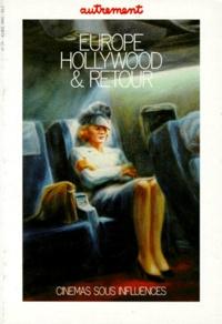 Jules Chancel et Michel Boujut - Autrement. Série Mutations (1983) Tome 79 - Europe-Hollywood et retour.