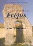 Jules Charles-Roux - Notes historiques sur Fréjus.