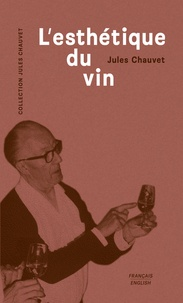 Jules Chauvet - L'esthétique du vin.