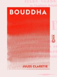 Jules Claretie - Bouddha.