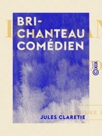 Jules Claretie - Brichanteau comédien.