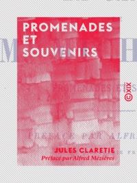 Jules Claretie et Alfred Mézières - La Canne de M. Michelet - Promenades et souvenirs.