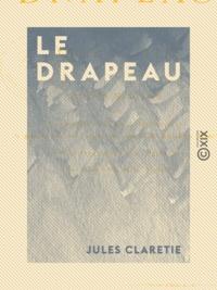 Jules Claretie - Le Drapeau.