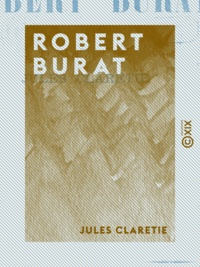 Jules Claretie - Robert Burat.