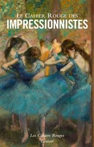 Le Cahier Rouge des impressionnistes - Jules Colmart |