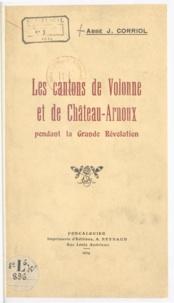 Jules Corriol - Les cantons de Volonne et de Château-Arnoux pendant la grande Révolution.