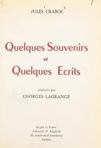 Jules Crabol et Georges Lagrange - Quelques souvenirs et quelques écrits.