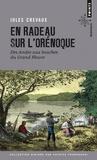 Jules Crevaux - En radeau sur l'Orénoque - Des Andes aux bouches du grand fleuve 1881-1882.