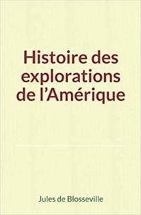Jules de Blosseville - Histoire des explorations de l'Amérique.