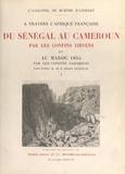 Jules de Burthe d'Annelet et Maurice Gamelin - À travers l'Afrique française : du Sénégal au Cameroun par les confins libyens, et au Maroc 1935 par les confins sahariens (1). Carnets de route..