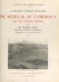 Jules de Burthe d'Annelet et Maurice Gamelin - À travers l'Afrique française. Du Sénégal au Cameroun par les confins libyens, et au Maroc 1935 par les confins sahariens, octobre 1932-juin 1935 - Carnets de route (2).