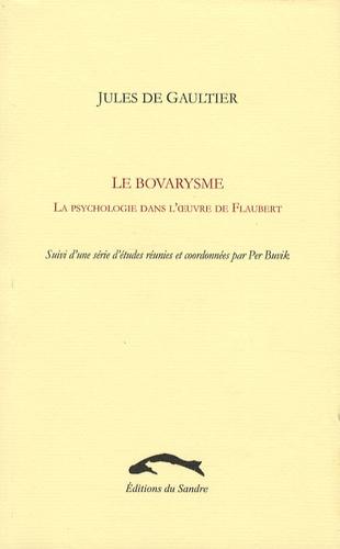 Jules de Gaultier - Le Bovarysme - La psychologie dans l'oeuvre de Flaubert.