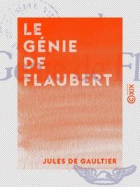 Jules de Gaultier - Le Génie de Flaubert.
