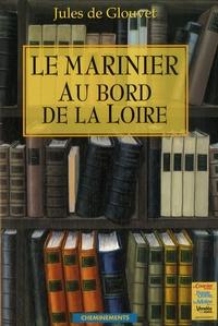Jules de Glouvet - Le marinier - Au bord de la Loire.