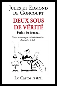 Jules de Goncourt et Edmond de Goncourt - Deux sous de vérité - Perles du journal.