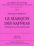 Jules de La Madelène - Le Marquis des Saffras - Scènes de la vie comtadine.