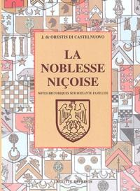 Jules de Orestis di Castelnuovo - La noblesse niçoise - Notes historiques sur 60 familles.