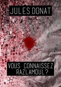 Jules Donat - Vous connaissez Razlamoul ?.