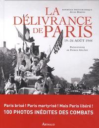 Jules Dortes et Patrice Gélinet - La délivrance de Paris - 19-26 août 1944.