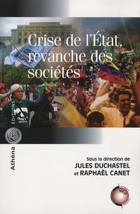 Jules Duchastel et Raphaël Canet - Crise de l'Etat, revanche des sociétés.