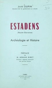 Jules Dupin et Armand Ribet - Estadens (Haute-Garonne) - Archéologie et histoire.