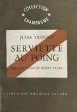 Jules Dupont et Henry Blanc - Serviette au poing.