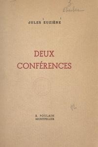 Jules Euzière et  Université de Montpellier - Deux conférences : Le dirigisme médical. Xavier Atger et la physiognomonie - Conférences faites le 11 mars 1947 et le 28 février 1948, à Montpellier.