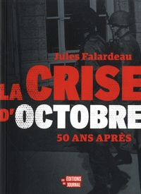 Jules Falardeau - La crise d'octobre - 50 ans après.