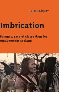Jules Falquet - Imbrication - Femmes, race et classe dans les mouvements sociaux.