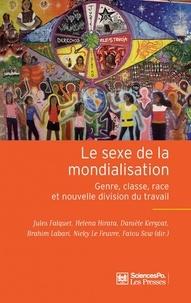 Jules Falquet et Héléna Hirata - Le sexe de la mondialisation - Genre, classe, race et nouvelle division du travail.